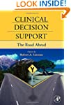 Clinical Decision Support: The Road A...