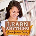 Learn Anything Quickly and Easily: Absorb Knowledge Fast with Subliminal Messages Speech by  Subliminal Guru Narrated by  Subliminal Guru