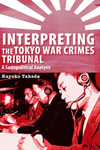 Interpreting the Tokyo War Crimes Trial: A Sociopolitical Analysis (Perspectives on Translation)