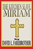 img - for The Kitchen Slave, Miriam book / textbook / text book