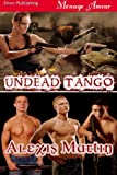 Undead Tango (Siren Publishing Menage Amour)