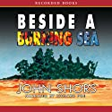 Beside a Burning Sea Audiobook by John Shors Narrated by Richard Poe