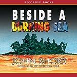 Beside a Burning Sea | John Shors