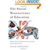The Social Neuroscience of Education: Optimizing Attachment and Learning in the Classroom (Norton Books in Education...