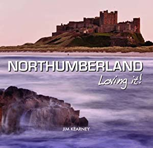 Northumberland - Loving It! (by Jim Kearney)