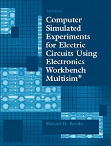 Computer Simulated Experiments for Electric Circuits Using Electronics Workbench Multisim from Prentice Hall