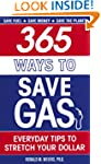365 Ways to Save Gas: Everyday Tips t...