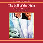 The Still of Night: A Rush of Wings, Book 2 (       UNABRIDGED) by Kristen Heitzmann Narrated by Ed Sala