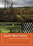 South-West France - The Wines and Winemakers