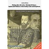 Dialoge über die Liebe - Dialoghi di Amore. Die Traduktion des Indio Garcilasso Inca de la Vega: Sophia und Philone's...