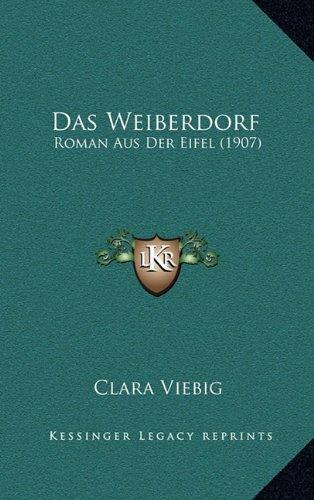 Das Weiberdorf: Roman Aus Der Eifel (1907)