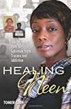 Healing Neen: One Womans Path to Salvation from Trauma and Addiction