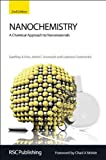 Nanochemistry: A Chemical Approach to Nanomaterials