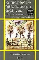 La recherche historique en archives : XVIe-XVIIe-XVIIIe siècles