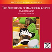 The Sisterhood of Blackberry Corner | [Andrea Smith]