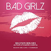 Bad Girlz (       UNABRIDGED) by Shannon Holmes Narrated by Erica Peeples