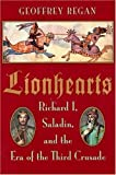 Lionhearts: Richard 1, Saladin, and the Era of the Third Crusade