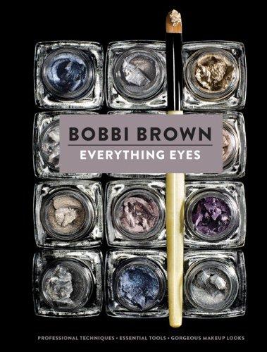 Everything Eyes: by Bobbi Brown