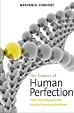 img - for The Science of Human Perfection: How Genes Became the Heart of American Medicine book / textbook / text book