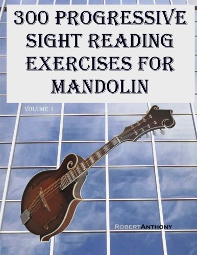 300 Progressive Sight Reading Exercises for Mandolin (Volume 1)