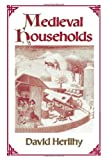 Medieval Households (Studies in Cultural History) (067456376X) by David Herlihy