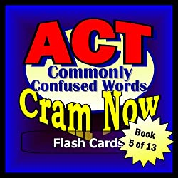 ACT Prep Test VOCABULARY WORDS COMMONLY CONFUSED Flash Cards--CRAM NOW--ACT Exam Review Book & Study Guide (ACT Cram Now 5)