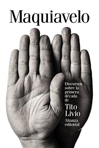 Discursos Sobre La Primera Década De Tito Livio (El Libro De Bolsillo - Ciencias Sociales)