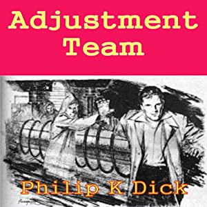 Adjustment Team | [Philip K Dick]