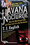 img - for Havana Nocturne: How the Mob Owned Cuba and Then Lost It to the Revolution book / textbook / text book