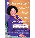 img - for Dr. Ana Nogales' Book of Love, Sex, and Relationships (Paperback) - Common book / textbook / text book