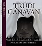 Trudi Canavan Priestess Of The White: Book 1 of the Age of the Five