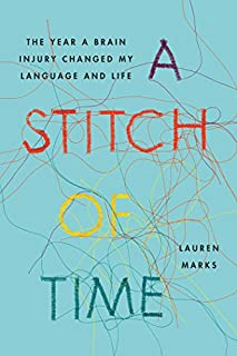 Book Cover: A Stitch of Time: The Year a Brain Injury Changed My Language and Life