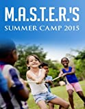M.A.S.T.E.R.'s Summer Camp 2015: Math, Arts, Science, Technology, Engineering and Reading Summer Camp