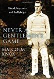 Never a Gentlemen's Game: The Scandal-filled Early Years of Cricket