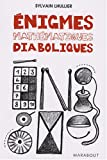 Enigmes mathmatiques diaboliques : 65 Enigmes pour faire travailler sa tte !