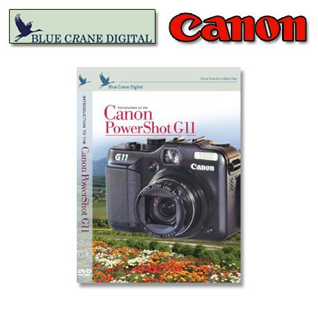 Blue Crane Digital DVD: Introduction to the Canon PowerShot G11