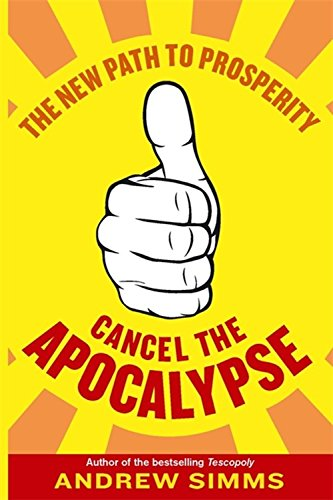 Cancel The Apocalypse: The New Path To Prosperity