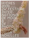 echange, troc Steven Meisel, Peter Knapp, Camille Vivier, Audrey Corregan, Collectif - Hyères 2009 : 24e festival international de mode et de photographie villa Noailles