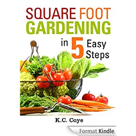 Square Foot Gardening: in 5 Easy Steps (English Edition)