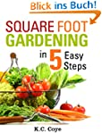 Square Foot Gardening: in 5 Easy Step...