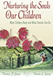 img - for Nurturing the Souls of our Children: What Children Need and What Parents Can Do book / textbook / text book