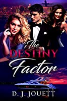 The Destiny Factor