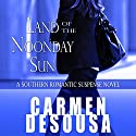 Land of the Noonday Sun: Nantahala, Book 1 Audiobook by Carmen DeSousa Narrated by Chloe Adele