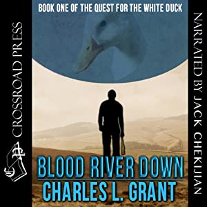 Blood River Down - Book I of the Quest of the White Duck | [Charles L. Grant, Lionel Fenn]