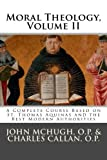 img - for Moral Theology: A Complete Course Based on St. Thomas Aquinas and the Best Modern Authorities (Volume 2) book / textbook / text book