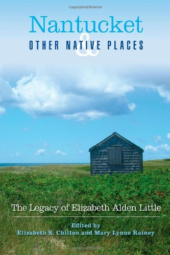 Nantucket And Other Native Places: The Legacy Of Elizabeth Alden Little front-371825