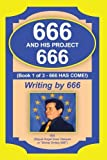 img - for 666 and His Project 666: 666 Has Come! by Vasquez, Miguel Angel Sosa (2010) Paperback book / textbook / text book