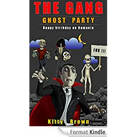 The Gang Ghost Party:Happy Birthday on Romania (English Edition)