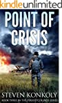 Point of Crisis: A Post Apocalyptic/D...