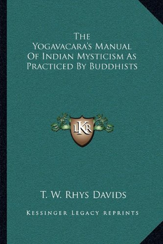 The Yogavacara's Manual of Indian Mysticism as Practiced by Buddhists